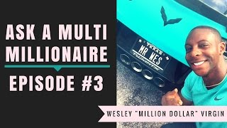 Ask A Multi Millionaire 3 Pt. 1 - Tools To Rewire Your Brain!