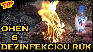 Rýchle založenie ohňa s DEZINFEKCIOU RÚK (Fast make a fire with hands disinfection)
