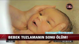 Yenidoğan bebek tuzlanmalı mı? - 25 Ekim 2017
