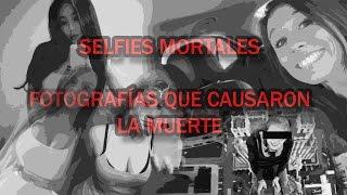 Selfies Mortales — Fotografías la cual Causaron una Muerte.