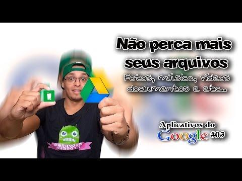 Não perca seus arquivos, fotos, musicas, vídeos etc/ #03 Aplicativos do Google