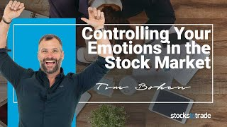 How to Control Your Emotions When Trading Stocks