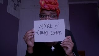 Wyre - Chuki (Cover)