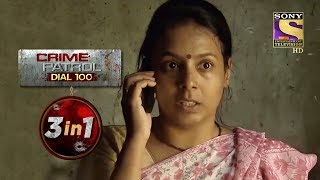 Crime Patrol Dial 100 | Episodes 21 To 23 | 3 In 1 Webisodes