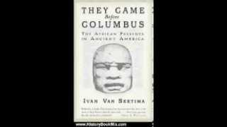 Ivan Van Sertima: They came before Columbus (chapter 4/13)
