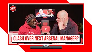 Claude & Ty CLASH Over The Next Arsenal Manager! | Claude & Ty Show