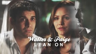 Walter & Paige || Lean On