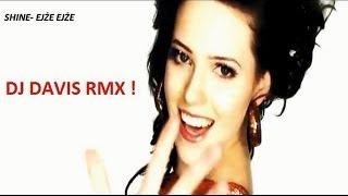 Shine- Ejże ejże (Dj Davis remix 2012) !