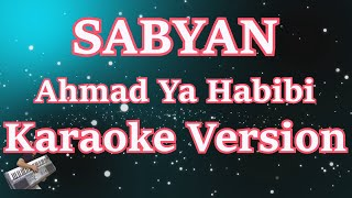 Ahmad Ya Habibi- Sabyan (Karaoke Lirik Tanpa Vocal)