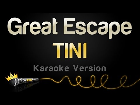 TINI - Great Escape (Karaoke Version)