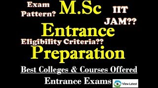 MSC Entrance Exams Preparation - Best Colleges and Courses Offered