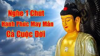 """Lời Phật Dạy """"ĐỐI NHÂN XỬ THẾ""""  Nghe 1 Chút May Mắn Hạnh Phúc Cả Cuộc Đời"""