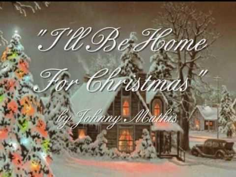 I'll Be Home For Christmas - Johnny Mathis - YouTube