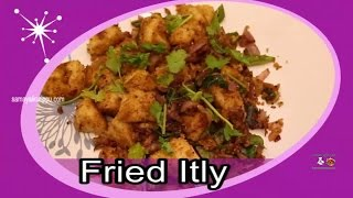 Fried idli recipe in Tamil - Samayalkurippu