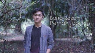 Azmi - Pernah (Barra Razan Cover)