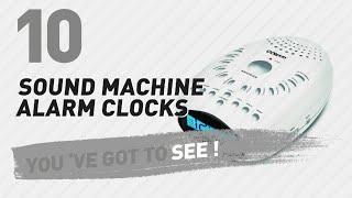 Sound Machine Alarm Clocks // New & Popular 2017