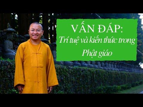 Vấn đáp: Trí tuệ và kiến thức trong Phật giáo