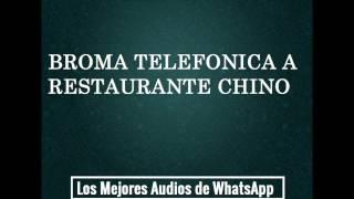 BROMA TELEFONICA A RESTAURANTE CHINO - Los Mejores Audios De WhatsApp