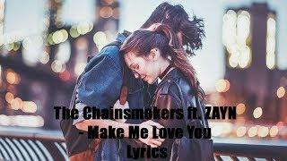 Download Lagu Make Me Love You (Lyrics) -The Chainsmokers ft. ZAYN Gratis STAFABAND