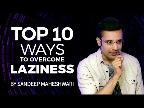 Top 10 Ways to Overcome Laziness - By Sandeep Maheshwari I Hindi thumbnail