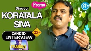 Janatha Garage Director Koratala Siva Exclusive Interview - Promo || Frankly With TNR #33