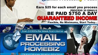 You Get Paid $25 Per Email You Process!