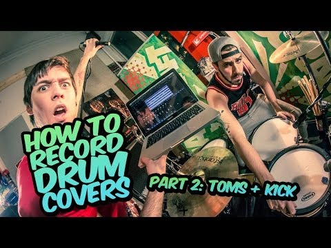 How We Record Drum Covers, part 2: Toms + Kick