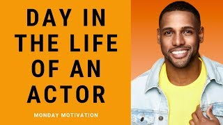 Day in the life: Actor
