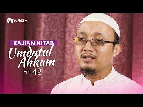 Kajian Kitab: Umdatul Ahkam - Ustadz Aris Munandar, Eps. 42