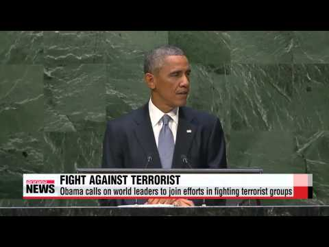 Obama at U.N. urges fight against Islamic terrorists   오바마, ′IS 해체′ 국제사회 동참 촉구
