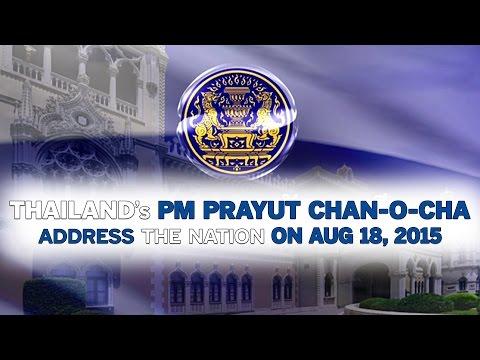 Thailand's PM Prayut Chan-o-cha address the nation on Aug 18, 2015