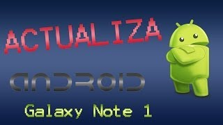 Actualizar Samsung Galaxy Note 1 - N7000 - Android 4.4 KITKAT