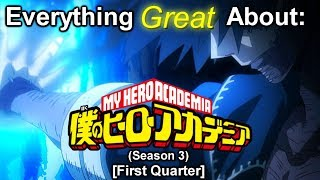 Everything Great About: Boku No Hero Academia | Season 3 | (First Quarter)