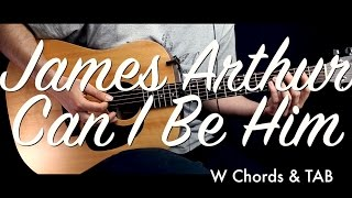 James Arthur - Can I Be Him Guitar Tutorial Lesson/Guitar Cover w Chords & TAB how to play easy vid