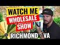 Watch Me Wholesale Show - Episode 11: Richmond, VA