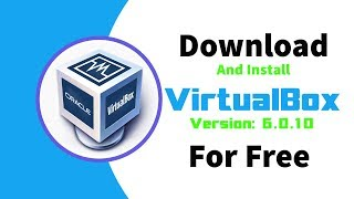 How To Install VirtualBox Version 6.0.10 in Windows 10,8.1,8,7 | Watch 4K Quality