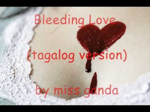 Bleeding Love (Tagalog Version) By Ms Ganda With Lyrics