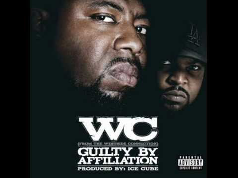 WC - Guilty By Affiliation ft. Ice Cube (lyrics)