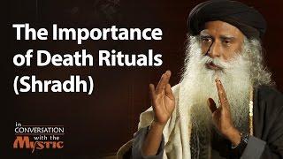 The Importance of Death Rituals (Shradh) | Sadhguru