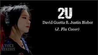 Lyrics: David Guetta ft. Justin Bieber - 2U (J Fla Cover)