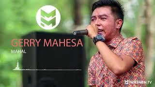 Download Song LAGU HITS TERGALAU GERRY MAHESA - MAHAL Free StafaMp3