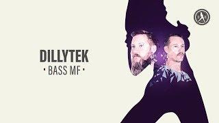 Dillytek - Bass MF (Official Audio)