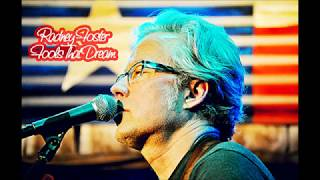 Watch Radney Foster Fools That Dream video