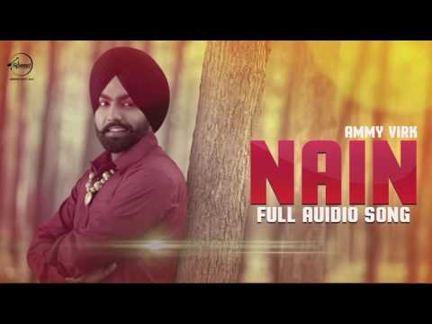 Nain ( Full Audio Song ) | Ammy Virk & Gurlez Akhtar | Punjabi Song Collection | Speed Records