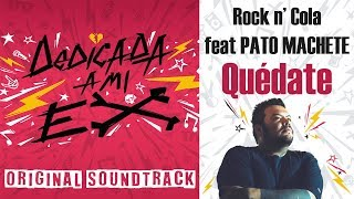 Rock 'N Cola feat. Pato Machete - Quédate Pt. 2  [Lyric Video]
