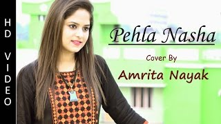 download lagu Pehla Nasha  Cover By Amrita Nayak  Jo gratis