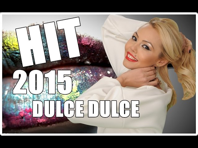 DENISA - DULCE DULCE 2015 (melodie originala) super HIT