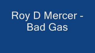 Roy D. Mercer - Bad Gas