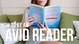 How To BECOME AN AVID READER (read faster, more intellectually, & enjoy it more)