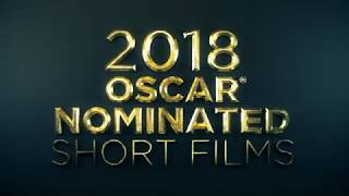 OFFICIAL 2018 OSCAR® NOMINATED SHORT FILMS TRAILER